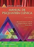 Kaplan y Sadock. Manual de psiquiatría clínica (Spanish Edition)