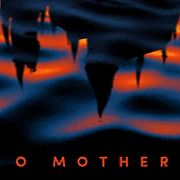 O Mother