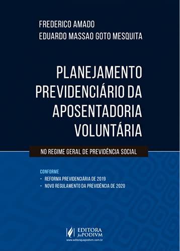 Planejamento Previdenciário da Aposentadoria Voluntária no Regime Geral de Previdência Social