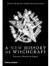 A New History of Witchcraft:: Sorcerers, Heretics & Pagans