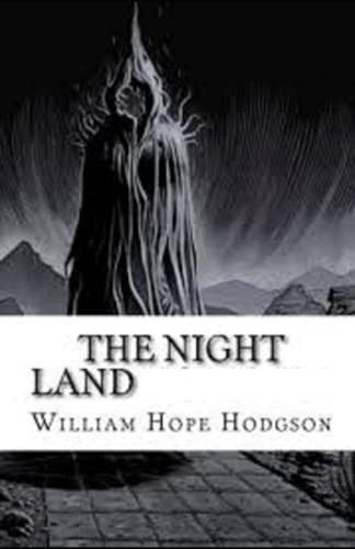 The Night Land Illustrated