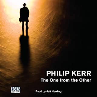 The One from the Other                   By:                                                                                                                                 Philip Kerr                               Narrated by:                                                                                                                                 Jeff Harding                      Length: 12 hrs and 47 mins     182 ratings     Overall 4.5