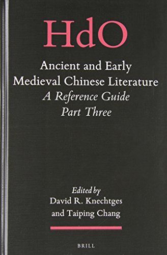 Ancient and Early Medieval Chinese Literature (Vol. 3): A Reference Guide, Part Three (Handbook of Oriental Studies. Section 4 China)