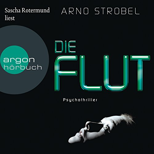 Die Flut                   By:                                                                                                                                 Arno Strobel                               Narrated by:                                                                                                                                 Sascha Rotermund                      Length: 8 hrs and 31 mins     Not rated yet     Overall 0.0