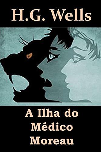A Ilha do Médico Moreau: The Island of Dr. Moreau, Portuguese edition