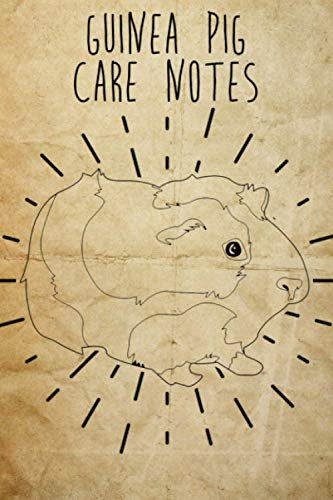 Guinea Pig Care Notes: Custom Personalized Fun Kid-Friendly Daily Guinea Pig Log Book to Look After All Your Small Pet's Needs. Great For Recording Feeding, Water, Cleaning & Guinea Pig Activities.