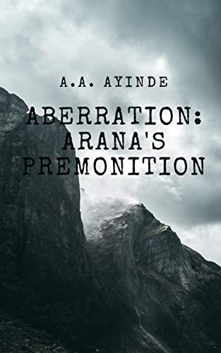 Aberration: Arana's Premonition by [Ayodeji Ayinde]