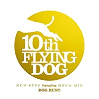 NON-STOP FlyingDog MEGA MIX 「DOG RUN!!」