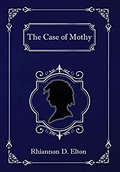 The Case of Mothy (The Wolflock Cases Book 2) by [Rhiannon D. Elton]