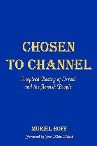 Chosen To Channel: Inspired Poetry of Israel and the Jewish People