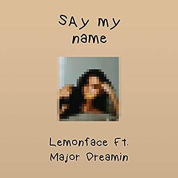 Say My Name (feat. Major Dreamin')