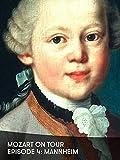 Mozart on Tour - Aflevering 4: Mannheim
