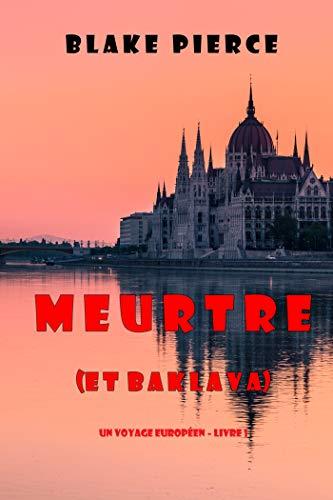 Couverture du livre Meurtre (et Baklava) (Un voyage européen – Livre 1)