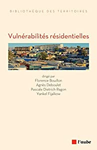 Vulnérabilités résidentielles par Agnès Deboulet