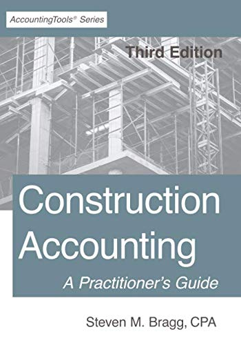 Compare Textbook Prices for Construction Accounting: Third Edition: A Practitioner's Guide  ISBN 9781642210439 by Bragg, Steven M.