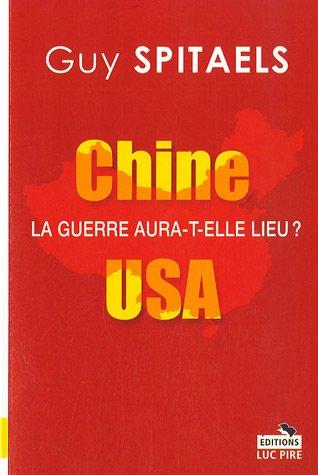 Chine-USA : La guerre aura-t-elle lieu ?