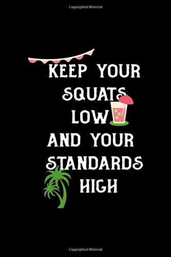 Keep Your Squats Low And Your Standards High: Notebook Journal Composition Blank Lined Diary Notepad 120 Pages Paperback Black Solid Bikini