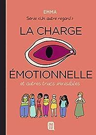 Un autre regard, tome 3 : La charge émotionnelle et autres trucs invisibles par  Emma