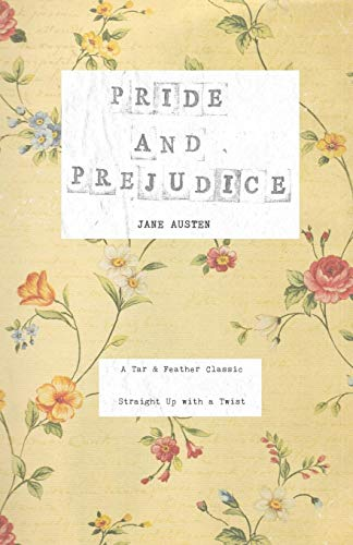 Pride and Prejudice: A Tar & Feather Classic, straight up with a twist.