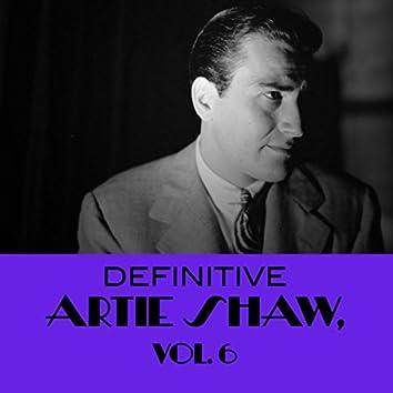 Definitive Artie Shaw, Vol. 6