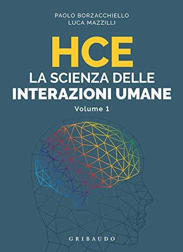 HCE La scienza delle interazioni umane: Volume 1