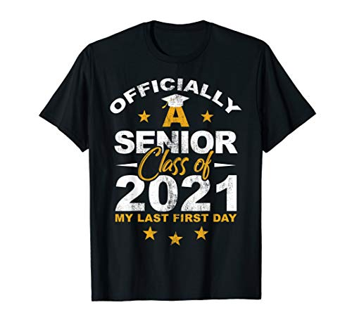 Officially A Senior Class Of 2021 My Last First Day School T-Shirt