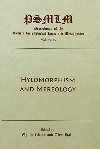 Hylomorphism and Mereology (Proceedings of the Society for Medieval Logic and Metaphysic)
