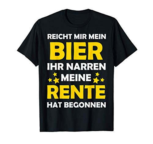 Reicht Mir Bier - Rentner 2021 Ruhestand Rente Pension T-Shirt