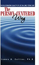 The Person-Centered Way: Revolutionizing Quality of Life in Long-Term Care