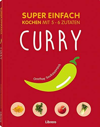 SUPER EINFACH - CURRYS: Kochen mit 5-6 Zutaten