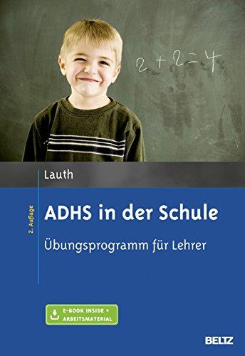 ADHS in der Schule: Übungsprogramm für Lehrer. Mit E-Book inside und Arbeitsmaterial
