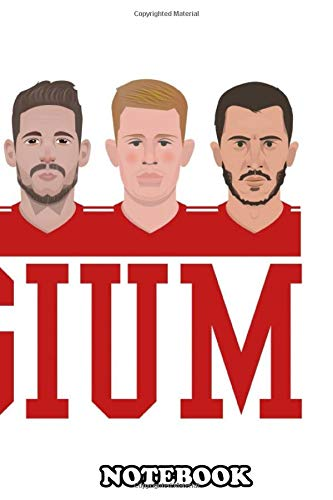 Notebook: Belgium Team , Journal for Writing, College Ruled Size 6' x 9', 110 Pages
