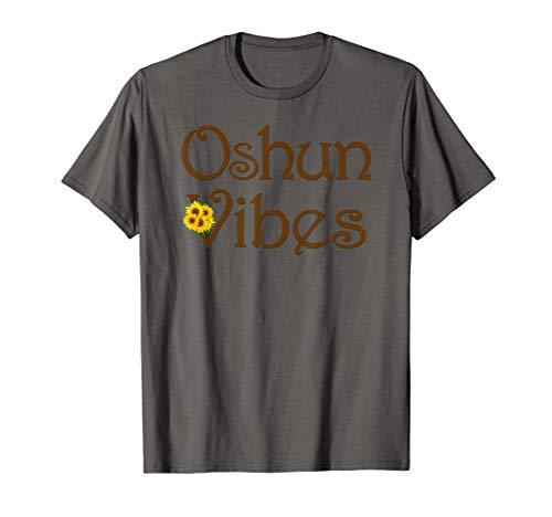 Oshun Vibes Orishas Goddess Oxum Ifa Yoruba Religion Gift T-Shirt