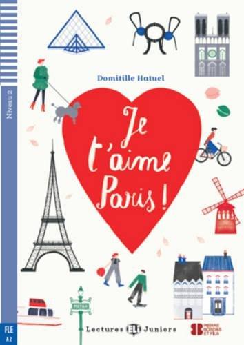 Je t'aime paris! Con espansione online: Je t'aime Paris ! + downloadable audio