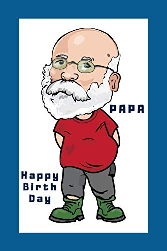 Happy birthday Papa: Papa, Father, Cartoon,Glasses bald man with beard,Lover,Gifts,Gag,Tease,funny, Notebook Journal, Lined, 6