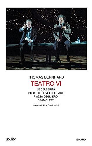 Teatro. Le celebrità-Su tutte le vette è pace-Piazza degli eroi-Dramoletti (Vol. 6)