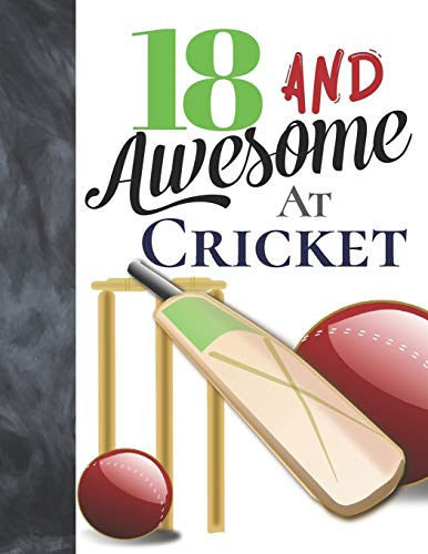 18 And Awesome At Cricket: Bat And Ball College Ruled Composition Writing School Notebook To Take Teachers Notes - Gift For Cricket Players