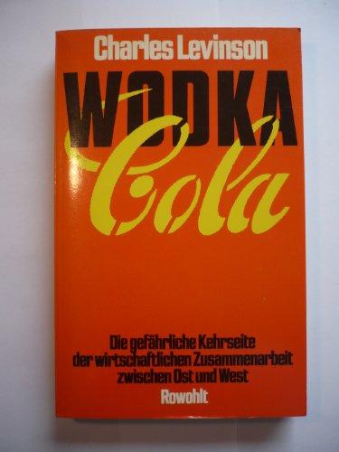 Wodka-Cola. Die gefährliche Kehrseite der wirtschaftlichen Zusammenarbeit zwischen Ost und West