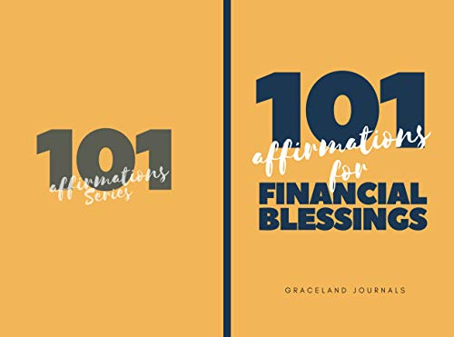 101 Affirmations For Financial Blessings: Confessions Book for Financial Blessings, Devotional, Bible Study, Motivational Words for Financial Growth, Office Supplies, (English Edition)