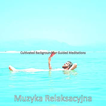 Cultivated Background for Guided Meditations