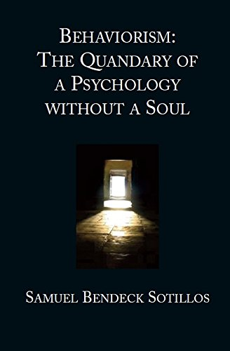 Behaviorism: The Quandary of a Psychology without a Soul