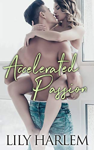 Accelerated Passion: Sexy Sporting Romance