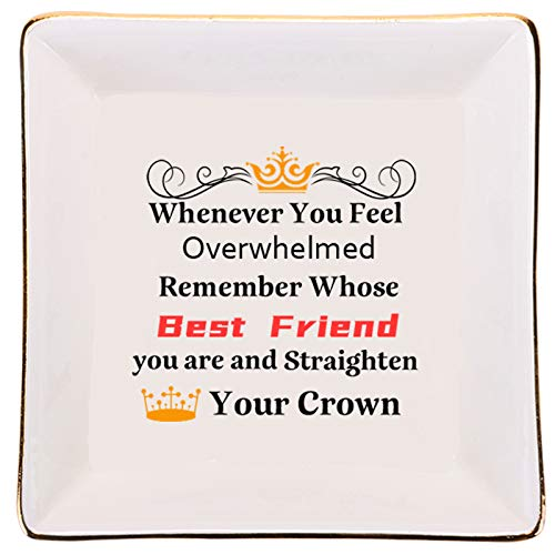 Whenever You Feel Overwhelmed Remember Whose Best Friend You are and Straighten Your Crown - Friends Gifts for Her, Ring Holder for Women Friends Birthday Gift