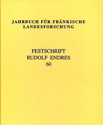Jahrbuch für fränkische Landesforschung: Festschrift Rudolf Endres. Band 60 - 2000