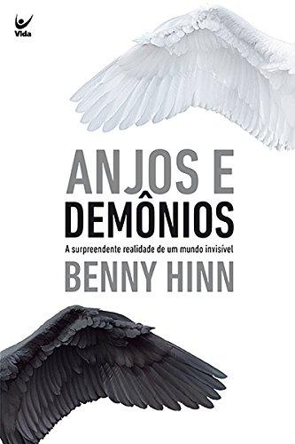 Anjos e Demônios. A Surpreendente Realidade de Um Mundo Invisível
