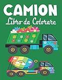 Camion _ Libro da Colorare: libro da colorare bambini per ragazzi dai 3 ai 8 anni