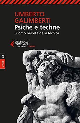 Psiche e techne: L'uomo nell'età della tecnica (Italian Edition)