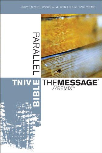 Compare Textbook Prices for TNIV | The Message//REMIX Parallel Bible Today's New International Version  ISBN 9780310927334 by Zondervan