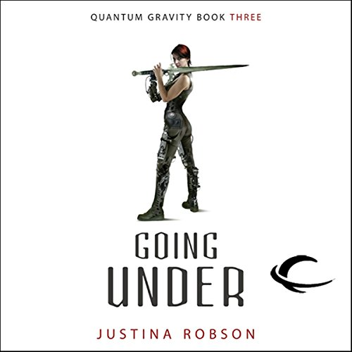Going Under     Quantum Gravity, Book 3              By:                                                                                                                                 Justina Robson                               Narrated by:                                                                                                                                 Khristine Hvam                      Length: 12 hrs and 58 mins     94 ratings     Overall 4.4