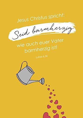 Jahreslosung 2021 - Poster 40 x 60 cm: Jesus Christus spricht: Seid barmherzig, wie auch euer Vater barmherzig ist! Lukas 6,36 Lukas 6,36